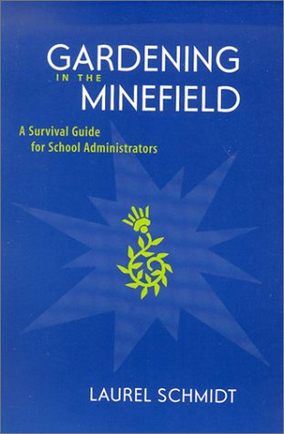 Gardening in the Minefield: A Survival Guide for School...
