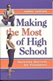 Making the Most of High School: Success Secrets for Freshmen
