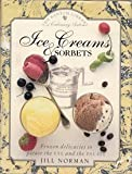 Ice Creams and Sorbets: Bantam Library of Culinary Arts (0553072153) by Norman, Jill