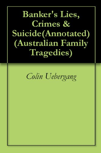 bankers-lies-crimes-suicideannotated-australian-family-tragedies-book-1-english-edition