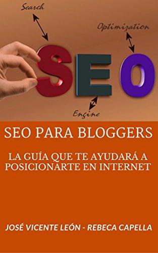SEO para bloggers: La guía que te ayudará a posicionarte en internet (Spanish Edition)
