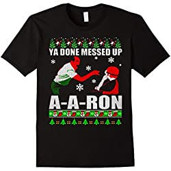 Men's Ya Done Ugly Sweater messed up Aaron t shirt XL Black