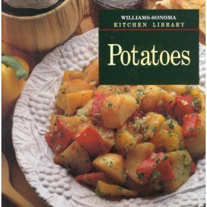 Potatoes (Williams-Sonoma Kitchen Library) by Diane Rossen Worthington, Chuck Williams