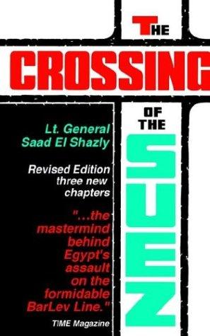 The Crossing of the Suez, Revised Edition [Shazly, General Saad el] (Tapa Blanda)
