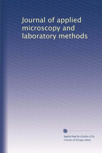 Journal Of Applied Microscopy And Laboratory Methods (Volume 5)