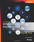 Microsoft® Windows® Workflow Foundation Step by Step (Step by Step Developer)