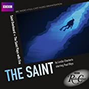 BBC Radio Crimes: The Saint: Saint Overboard & The Saint Plays with Fire | [Leslie Charteris]