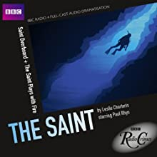 BBC Radio Crimes: The Saint: Saint Overboard & The Saint Plays with Fire  by Leslie Charteris Narrated by Paul Rhys, Patsy Kensit