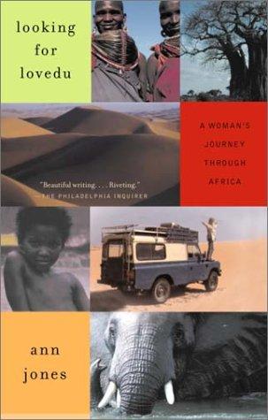 Looking for Lovedu: A Woman's Journey Through Africa, Ann Jones