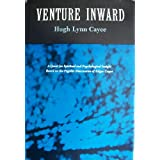 Venture Inward, a Quest for Spiritual and Psychological Insight based on the Psychic Discoveries of Edgar Cayce