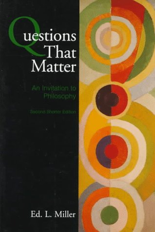 Questions That Matter: An Invitation to Philosophy Edition: 2
