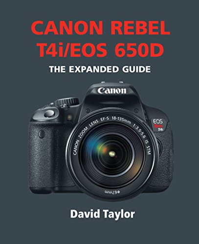 David Taylor - Canon Rebel T4i / EOS 650D (The Expanded Guide) (English Edition)