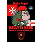 img - for [(Wally by Name: A Monkey's Tale(volume One) )] [Author: Wally Payne] [Feb-2005] book / textbook / text book