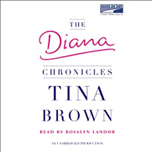 The Diana Chronicles | [Tina Brown]