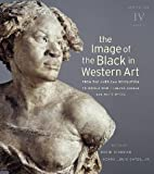 The Image of the Black in Western Art, Volume IV: From the American Revolution to World War I, Part 2: Black Models and White Myths: New Edition [Hardcover] [2012] 2 Ed. David Bindman, Henry Louis Gates Jr., Hugh Honour, Victor Stoichita, Paul H. D. Kaplan, Ladislas Bugner