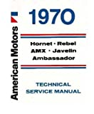 1970 AMC Hornet Rebel Amx Shop Service Repair Manual Book Engine Electrical OEM