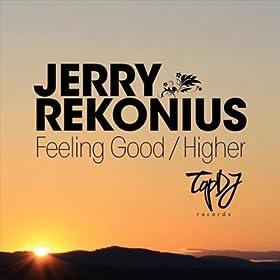 Jerry Rekonius Feeling Good - Higher