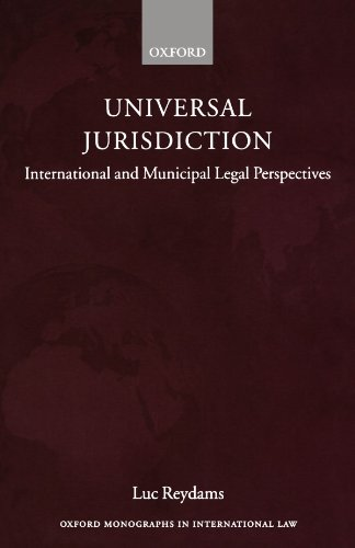 Universal Jurisdiction: International and Municipal Legal Perspectives (Oxford Monographs in International Law)