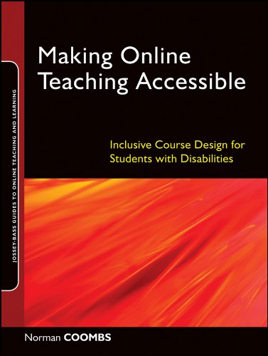 Making Online Teaching Accessible: Inclusive Course Design for Students with Disabilities (Jossey-Bass Guides to Online Teaching and Learning)