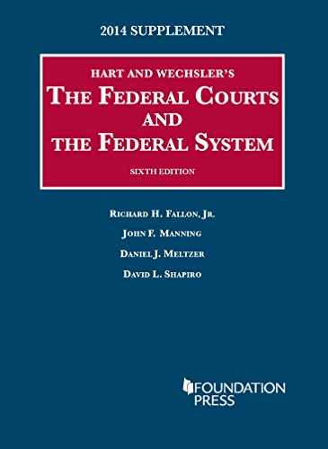 The Federal Courts And The Federal System, 6Th, 2014 Supplement (University Casebook Series) (English And English Edition)