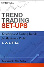 Trend Trading Set-Ups: Entering and Exiting Trends for Maximum Profit (Wiley Trading)