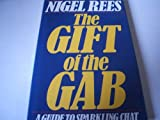 The Gift of the Gab — A Guide to Sparkling Chat (035610950X) by NIGEL REES