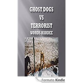 GHOST DOGS Vs TERRORIST (Ghost Dog Series Book 1) (English Edition)