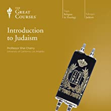 Introduction to Judaism Lecture by  The Great Courses Narrated by Professor Shai Cherry