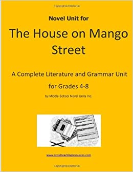 Amazon.com: Novel Unit for The House on Mango Street: A Complete Literature and Grammar Unit for ...