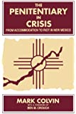 The Penitentiary in Crisis: From Accommodation to Riot in New Mexico (Suny Series in Deviance and Social Control)