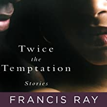 Twice the Temptation (       UNABRIDGED) by Francis Ray Narrated by Betty Hart