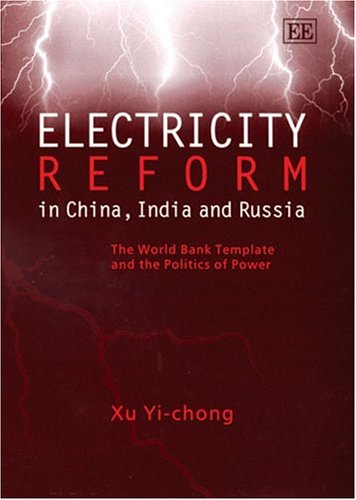 electricity-reform-in-china-india-and-russia-the-world-bank-template-and-the-politics-of-power