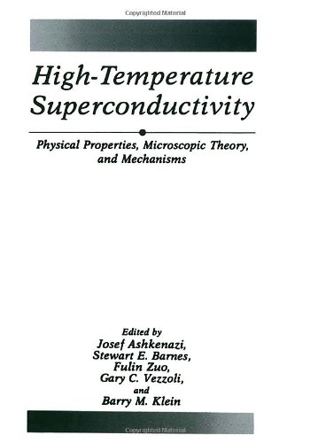 High-Temperature Superconductivity: Physical Properties, Microscopic Theory, and Mechanisms (The Language of Science)