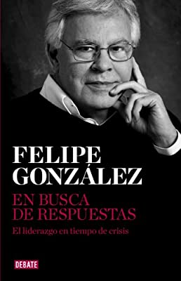 En busca de respuestas: El liderazgo en tiempo de crisis (Spanish Edition)