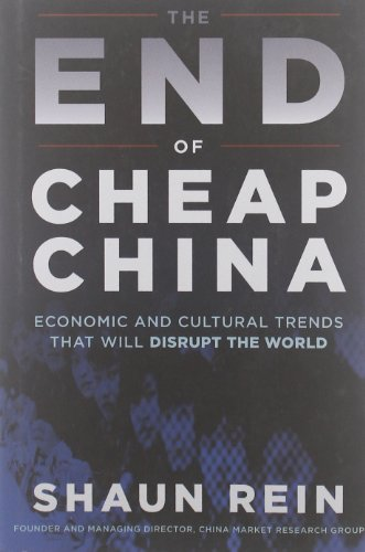 The End of Cheap China Economic and Cultural Trends that Will Disrupt the World111817271X