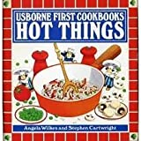 img - for Usborne First Cookbooks Hot Things book / textbook / text book