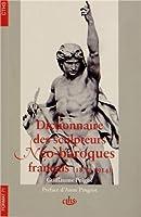 Dictionnaire des sculpteurs néo-baroques français (1870-1914)