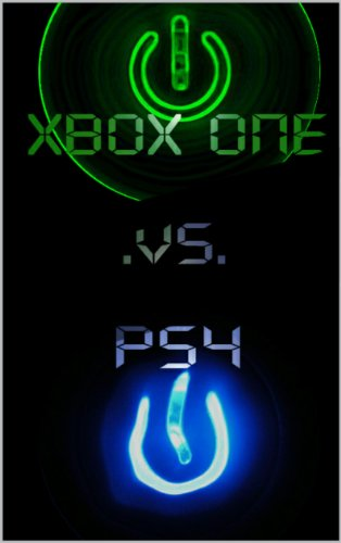 Xbox One Vs Ps4 Which Will It Be? Most Updated Edition