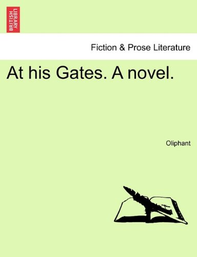 At his Gates. A novel.