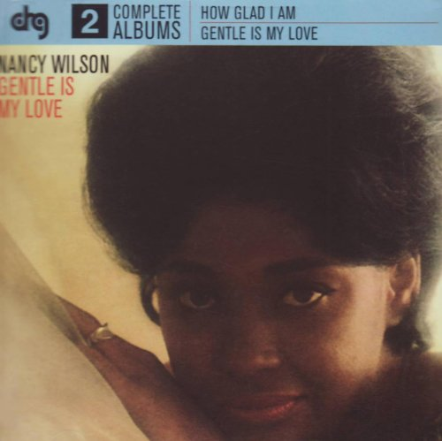 Nancy Wilson - How Glad Am I / Gentle Is My Love - Zortam Music