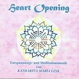 Heart Opening: Entspannungs- und Meditationsmusik