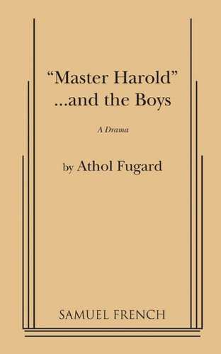 'Men of Magnitude' – Politics, Racism and Shame in Athol Fugard's 'Master Harold'…and the boys