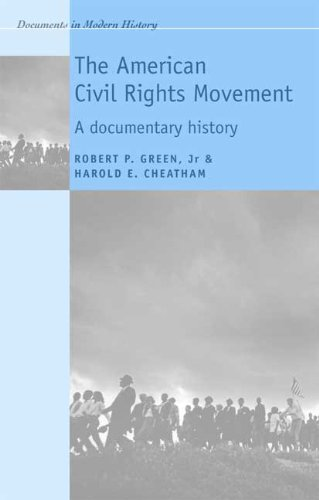 The American civil rights movement: A documentary history (Documents in Modern History MUP)