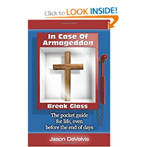Download In Case of Armageddon, Break Glass: The Pocket Guide for Life, Even Before the End of Days