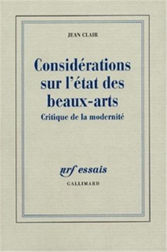 Considérations sur l'État des Beaux-Arts: Critique de la modernité