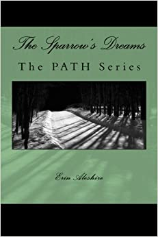 The Sparrow's Dreams: The PATH Series (Volume 1)