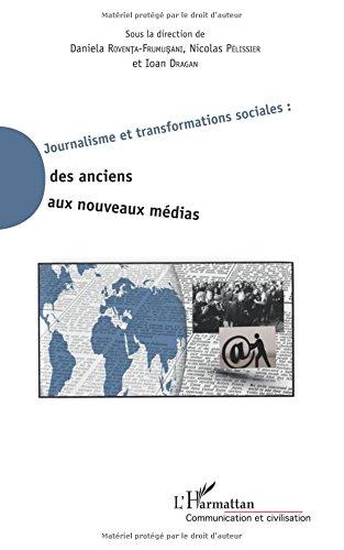 Journalisme et transformations sociales : des anciens aux nouveaux médias