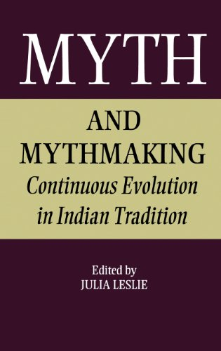 Myth and Mythmaking: Continuous Evolution in Indian Tradition (Collected Papers on South Asia)