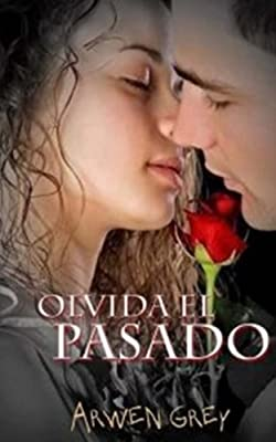 Olvida el pasado (Spanish Edition)