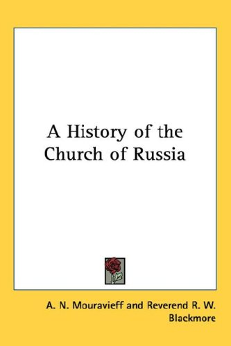 A History of the Church of Russia, A. N. MOURAVIEFF
